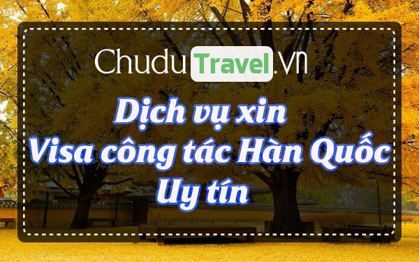 ☑ Dịch vụ xin visa công tác Hàn Quốc giá rẻ, uy tín, tận tâm ®