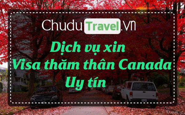 ☑ Dịch vụ xin visa thăm thân Canada giá rẻ, uy tín ®