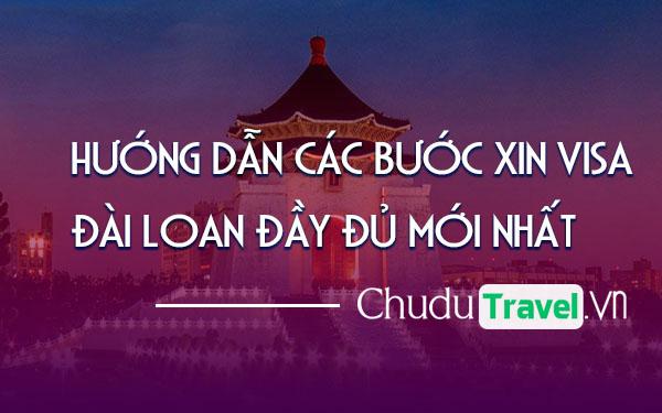 Hướng dẫn các bước xin visa Đài Loan đầy đủ mới nhất