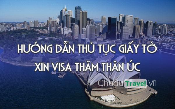 Hướng dẫn thủ tục giấy tờ xin visa thăm thân Úc