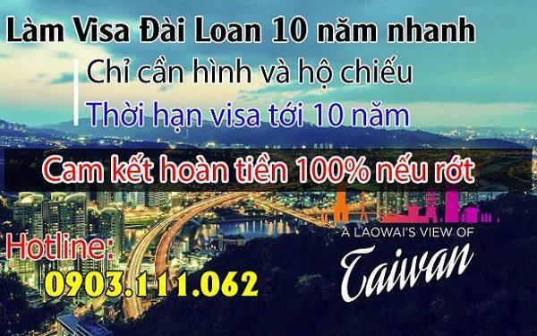 ☑ Làm visa Đài Loan 10 năm. Cam kết đậu – rớt hoàn tiền 100%