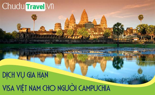 Dịch vụ gia hạn visa cho người Campuchia ở Việt Nam