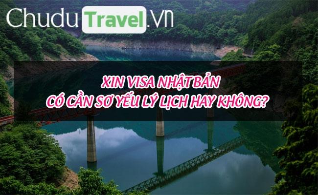 Xin visa Nhật Bản có cần sơ yếu lý lịch hay không?