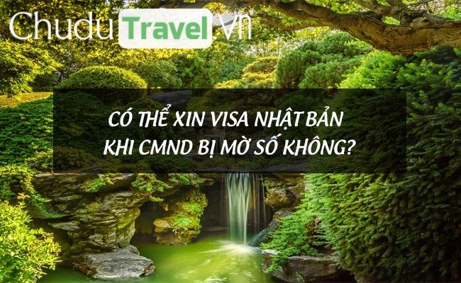 Có thể xin visa Nhật Bản khi CMND bị mờ số không?