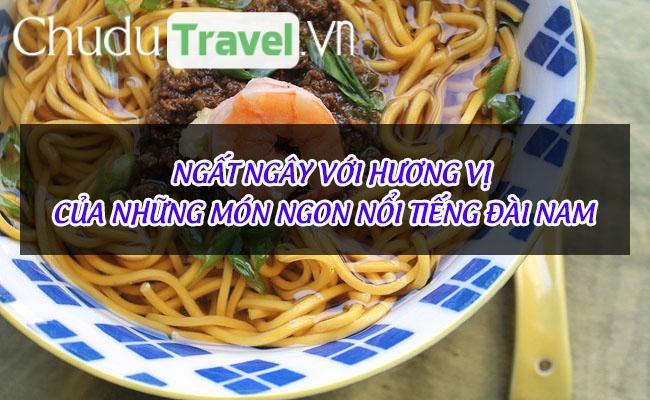 Ngất ngây với hương vị của những món ngon nổi tiếng Đài Nam