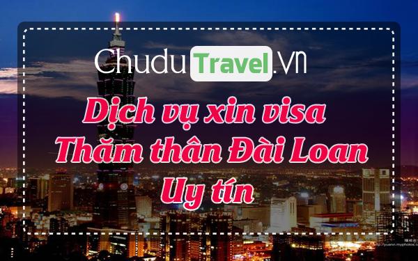 ☑ Dịch vụ xin visa thăm thân Đài Loan uy tín, nhanh chóng, giá rẻ ®