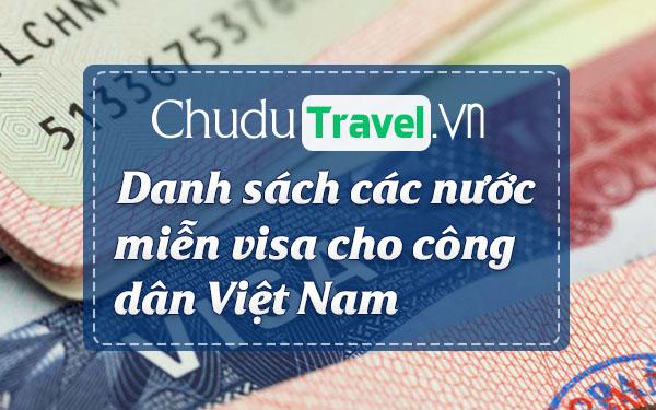 Danh sách các nước miễn visa cho công dân Việt Nam