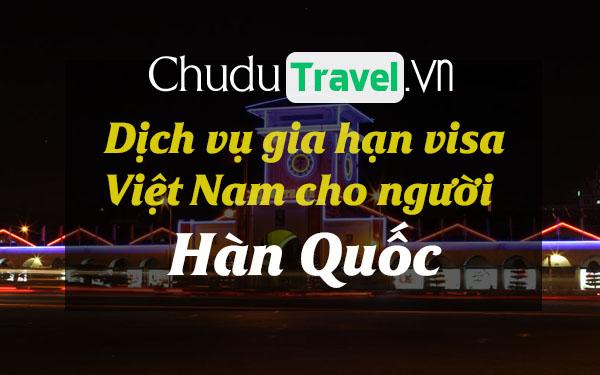 Dịch vụ gia hạn visa cho người Hàn Quốc ở Việt Nam