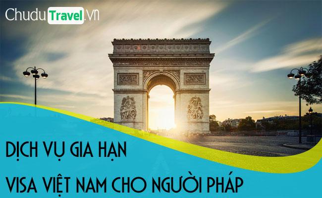 Dịch vụ gia hạn visa cho người Pháp ở Việt Nam