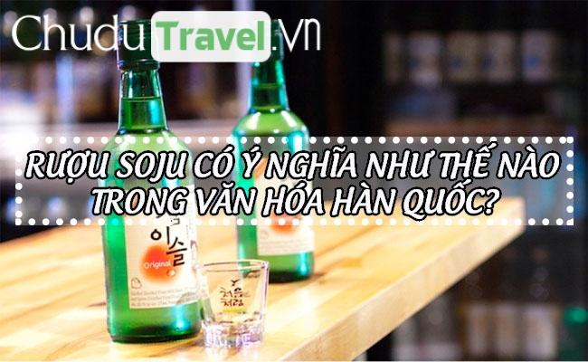 Rượu soju có ý nghĩa như thế nào trong văn hóa Hàn Quốc?