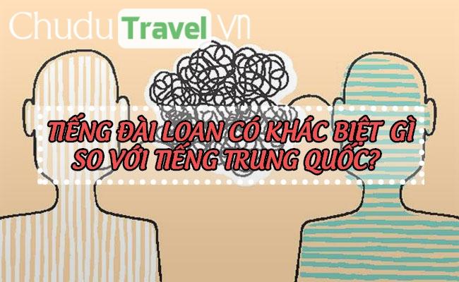 Tiếng Đài Loan có khác biệt gì so với tiếng Trung Quốc?