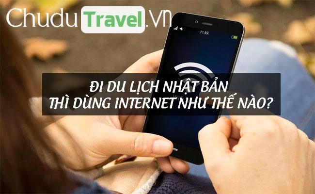 Đi du lịch Nhật Bản thì dùng internet như thế nào?