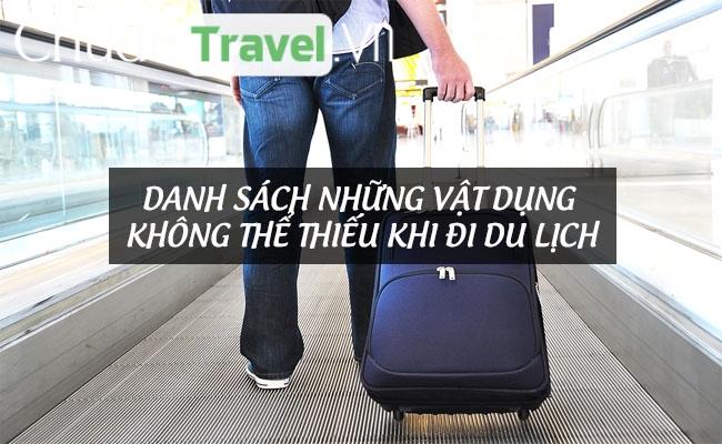 Danh sách những vật dụng không thể thiếu khi đi du lịch