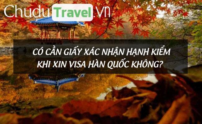 Có cần giấy xác nhận hạnh kiểm khi xin visa Hàn Quốc không?