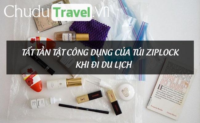 Tất tần tật công dụng của túi ziplock khi đi du lịch