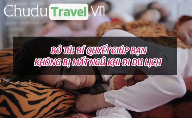 Bỏ túi bí quyết giúp bạn không bị mất ngủ khi đi du lịch
