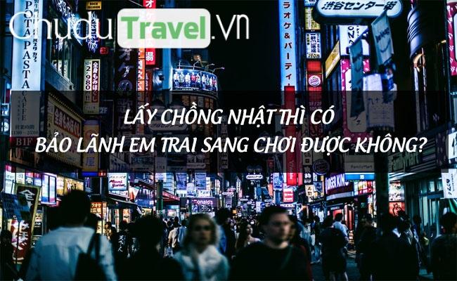lay chong nhat thi co bao lanh em trai sang choi duoc khong